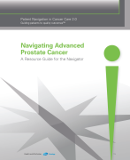 Navigating Advanced Prostate Cancer: A Resource Guide for the Navigator